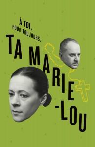 La Bordée - À toi pour toujours ta Marie-Lou
